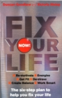 Fix Your Life - Now! : The six-step plan to help you fix your life - Book