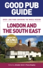 The Good Pub Guide: London and the South East - Book