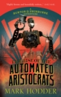 The Rise of the Automated Aristocrats : The Burton & Swinburne Adventures - Book