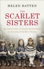 The Scarlet Sisters : My nanna's story of secrets and heartache on the banks of the River Thames - Book