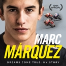 Marc Marquez : Dreams Come True: My Story - Book