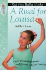A Rival For Louisa : Red Fox Ballet Book 4 - Book