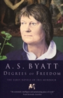Degrees Of Freedom : The Early Novels of Iris Murdoch - Book