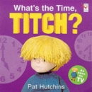 What's The Time Titch? - Book
