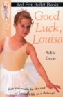 Good Luck, Louisa! : Little Swan Ballet Book 6 - Book