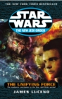 Star Wars: The New Jedi Order - The Unifying Force - Book