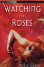 Watching The Roses : Egerton Hall Trilogy 2 - Book