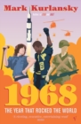 1968 : The Year that Rocked the World - Book