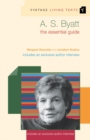 A. S. Byatt : The Essential Guide - Book