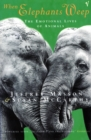 When Elephants Weep : The Emotional Lives of Animals - Book
