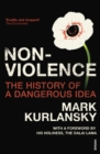 Nonviolence : The History of a Dangerous Idea - Book