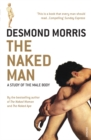 The Naked Man : A study of the male body - Book