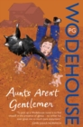 Aunts Aren't Gentlemen : (Jeeves & Wooster) - Book