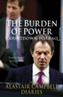 The Burden of Power : Countdown to Iraq - The Alastair Campbell Diaries - Book