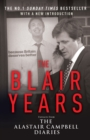 The Blair Years : Extracts from the Alastair Campbell Diaries - Book