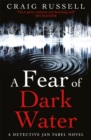 A Fear of Dark Water - Book