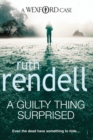 A Guilty Thing Surprised : (A Wexford Case) - Book