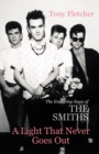 A Light That Never Goes Out : The Enduring Saga of the Smiths - Book