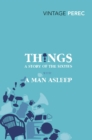 Things: A Story of the Sixties with A Man Asleep - Book