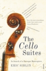 The Cello Suites : In Search of a Baroque Masterpiece - Book