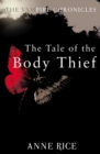 The Tale Of The Body Thief : The Vampire Chronicles 4 - Book