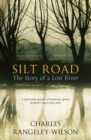 Silt Road : The Story of a Lost River - Book