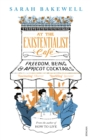 At The Existentialist Cafe : Freedom, Being, and Apricot Cocktails - Book