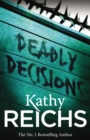Deadly Decisions : (Temperance Brennan 3) - Book