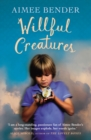 Willful Creatures - Book