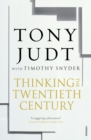 Thinking the Twentieth Century - Book