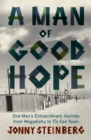 A Man of Good Hope : One Man's Extraordinary Journey from Mogadishu to Tin Can Town - Book