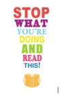 Stop What You're Doing And Read This! - Book