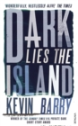 Dark Lies the Island - Book