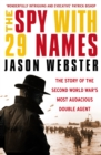 The Spy with 29 Names : The story of the Second World War's most audacious double agent - Book