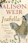 Isabella : She-Wolf of France, Queen of England - Book