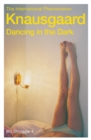 Dancing in the Dark : My Struggle Book 4 - Book