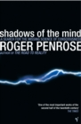 Shadows Of The Mind : A Search for the Missing Science of Consciousness - Book