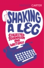 Shaking A Leg : Collected Journalism and Writings - Book