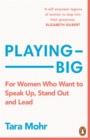 Playing Big : A practical guide for brilliant women like you - Book
