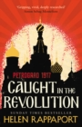 Caught in the Revolution : Petrograd, 1917 - Book