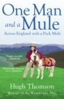 One Man and a Mule : Across England with a Pack Mule - Book