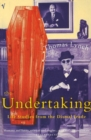 The Undertaking : Life Studies from the Dismal Trade - Book