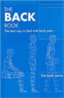 The Back Book : the Best Way to Deal with Back Pain; Get Back Active - Book