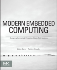 Modern Embedded Computing : Designing Connected, Pervasive, Media-Rich Systems - eBook