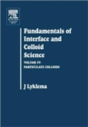 Fundamentals of Interface and Colloid Science : Particulate Colloids Volume IV - Book