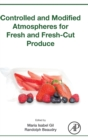 Controlled and Modified Atmospheres for Fresh and Fresh-Cut Produce - Book