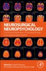 Neurosurgical Neuropsychology : The Practical Application of Neuropsychology in the Neurosurgical Practice - Book