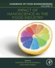 Impact of Nanoscience in the Food Industry : Volume 12 - Book