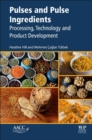 Pulses and Pulse Ingredients : Processing, Technology and Product Development - Book
