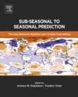 Sub-seasonal to Seasonal Prediction : The Gap Between Weather and Climate Forecasting - eBook